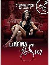 La Reina del Sur Segunda Parte Espanol Latino by Kate del Castillo