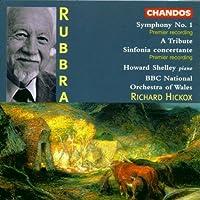 Rubbra: Symphony No. 1 / A Tribute, Op. 56 / Sinfonia Concertante (1997-07-15)