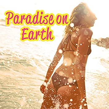 Paradise on Earth – Beach Chill Out, Summertime, Tropical Lounge Music, Deep Relax, Beach Music, Harmony, Sounds of Sea