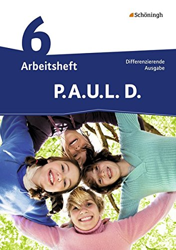 P.A.U.L. D. - Persönliches Arbeits- und Lesebuch Deutsch - Differenzierende Ausgabe: Arbeitsheft 6