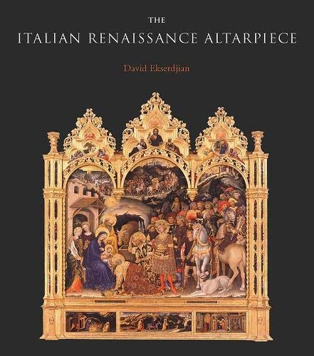 Compare Textbook Prices for The Italian Renaissance Altarpiece: Between Icon and Narrative  ISBN 9780300253641 by Ekserdjian, David