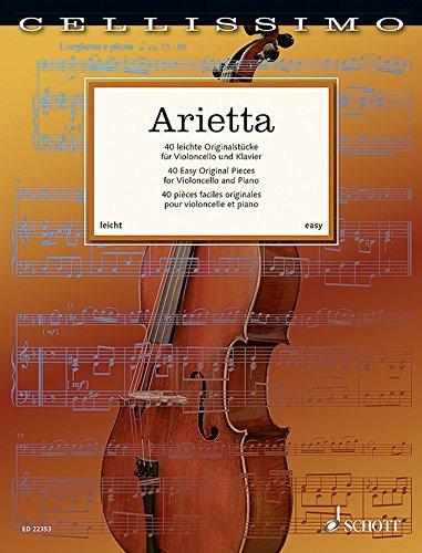 Arietta: Die 40 schönsten leichten Originalwerke für Cello und Klavier von W. de Fesch bis G. Koeppen [Musiknoten]