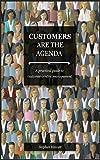 Customers Are The Agenda (English Edition)