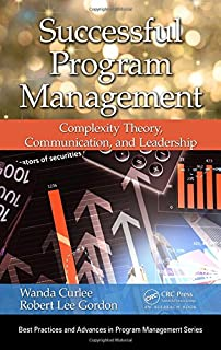 Successful Program Management: Complexity Theory, Communication, and Leadership (Best Practices in Portfolio, Program, and Project Management)