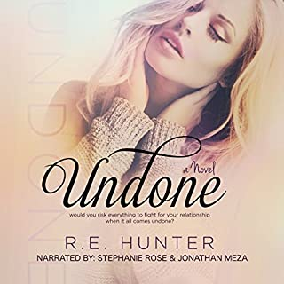 Undone     Disclosure Series #1              By:                                                                                                                                 R.E. Hunter                               Narrated by:                                                                                                                                 Stephanie Rose,                                                                                        Jonathan Meza                      Length: 9 hrs and 35 mins     57 ratings     Overall 4.3