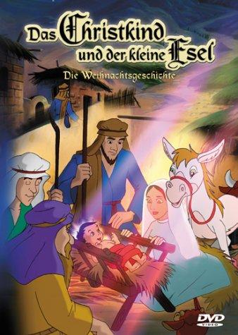 Das Christkind und der kleine Esel - Die Weihnachtsgeschichte