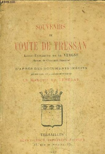 SOUVENIRS DU COMTE DE TRESSAN D'APRES DES DOCUMENTS INEDITS REUNIS PAR SON ARRIERE PETIT NEVEU LE MARQUIS DE TRESSAN.