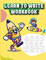 Learn to Write Workbook: Practice for Kids with Pen Control, Line Tracing and Letters Tracing For Toddlers First Learn to Write workbook