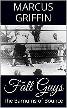 Fall Guys: The Barnums of Bounce by [Marcus Griffin]