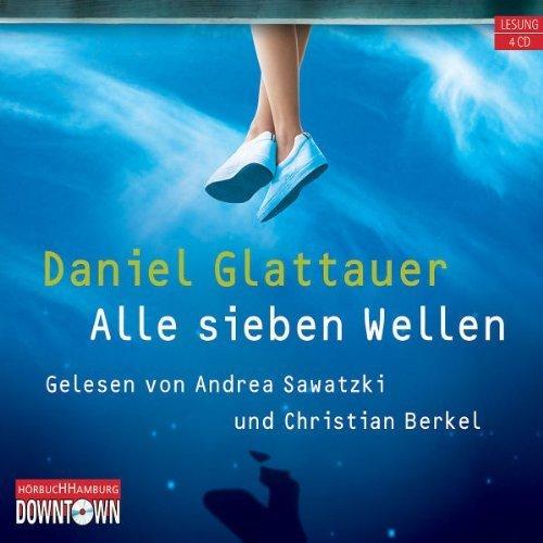 Alle sieben Wellen: Ungekürzte Lesung von Daniel Glattauer Ausgabe (2011)