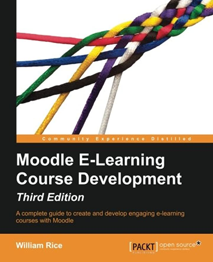 中性帝国主義メイトMoodle E-Learning Course Development: A Complete Guide to Create and Develop e-Learing Courses With Moodle