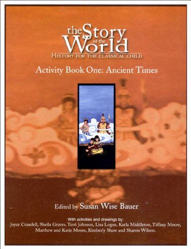 Download The Story of the World: History for the Classical Child : Ancient Times from the Earliest Nomad to the Last Roman Emperor Curriculum Guide and Activity Book 097141291X