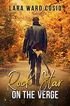 Rock Star on the Verge (Rogue Series Book 9) by [Lara Ward Cosio]