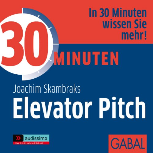 30 Minuten Elevator Pitch                   By:                                                                                                                                 Joachim Skambraks                               Narrated by:                                                                                                                                 Gabi Franke,                                                                                        Heiko Grauel,                                                                                        Gilles Karolyi                      Length: 1 hr and 1 min     Not rated yet     Overall 0.0