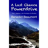 A Last Chance Powerdrive Part 4 Walking in the Footsteps of a Buddha (English Edition)