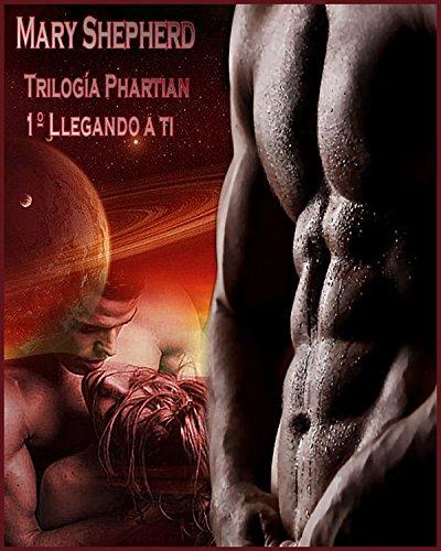 Llegando a ti (Trilogía Phartian nº 1)