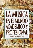 La música en el mundo académico y profesional: Manual de orientación: 79 (Campus)