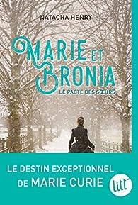 Marie et Bronia le pacte des soeurs par Natacha Henry
