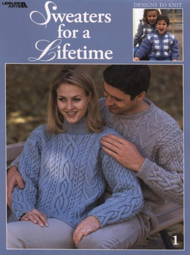 Sweaters For a Lifetime (Leisure Arts #3327) by Spinrite (2002-07-01)