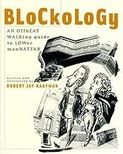 Blockology: An Offbeat Walking Guide to Lower Manhattan