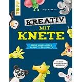 Kreativ mit Knete: Tiere modellieren Schritt für Schritt (German Edition)