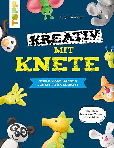 Kreativ mit Knete: Tiere modellieren Schritt für Schritt