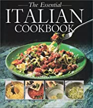 The Essential Italian Cookbook: 50 Classic Recipes, With Step-By-Step Photographs