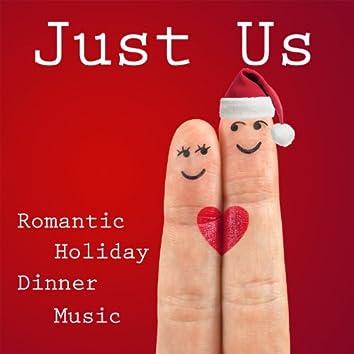 Just Us: Romantic Holiday Dinner Music