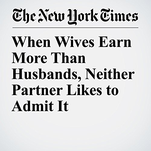 When Wives Earn More Than Husbands, Neither Partner Likes to Admit It copertina