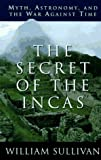 The Secret of the Incas: Myth, Astronomy and the War Against Time