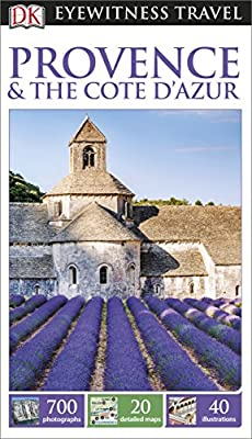 DK Eyewitness Travel Guide Provence and the C?te d'Azur (Eyewitness Travel Guides)