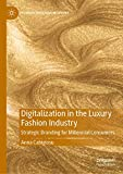 Digitalization in the Luxury Fashion Industry: Strategic Branding for Millennial Consumers (Palgrave Advances in Luxury)