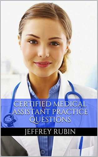 Certified Medical Assistant Exam Preparation 2017: CMA Exam Preparation Study Guide (CMA Practice Exam)