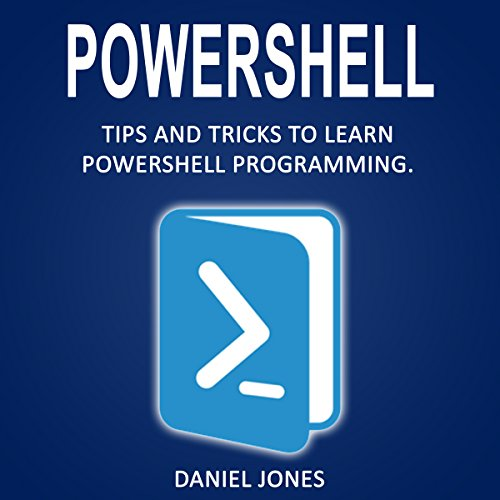 Powershell: Tips and Tricks to Learn Powershell Programming cover art