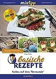 mixtipp Basische Rezepte: Kochen mit dem Thermomix: Kochen mit dem Thermomix