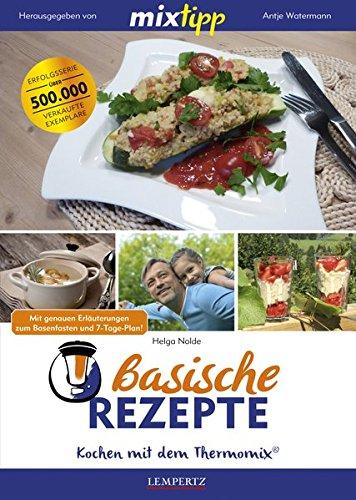 mixtipp Basische Rezepte: Kochen mit dem Thermomix: Kochen mit dem Thermomix®