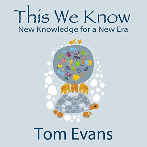 This We Know                   By:                                                                                                                                 Tom Evans                               Narrated by:                                                                                                                                 Tom Evans                      Length: 1 hr and 1 min     1 rating     Overall 5.0