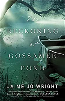 The Reckoning at Gossamer Pond by [Jaime Jo Wright]