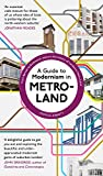 A Guide to Modernism in Metro-Land (English Edition)