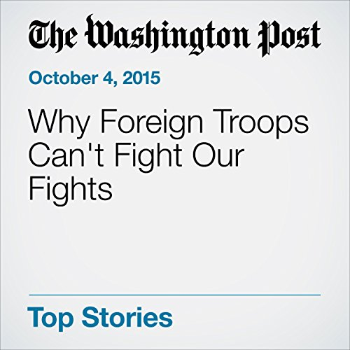 Why Foreign Troops Can't Fight Our Fights audiobook cover art