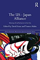 The US-Japan Alliance (The Nissan Institute/Routledge Japanese Studies Series)