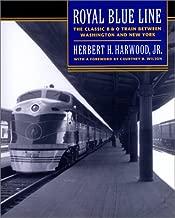 Royal Blue Line: The Classic B&O Train between Washington and New York