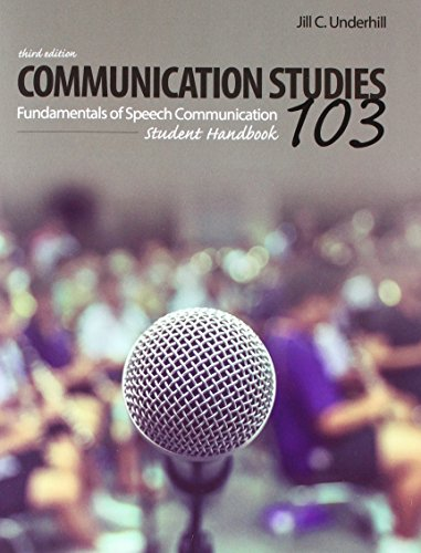 Compare Textbook Prices for Communication Studies 103: Fundamentals of Speech Communication, Student Handbook 3 Edition ISBN 9781524937195 by Jill Underhill