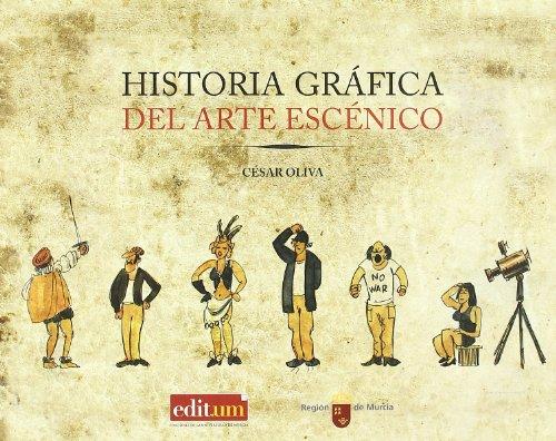 Historia gráfica del arte escénico (EDITUM VIÑETAS)