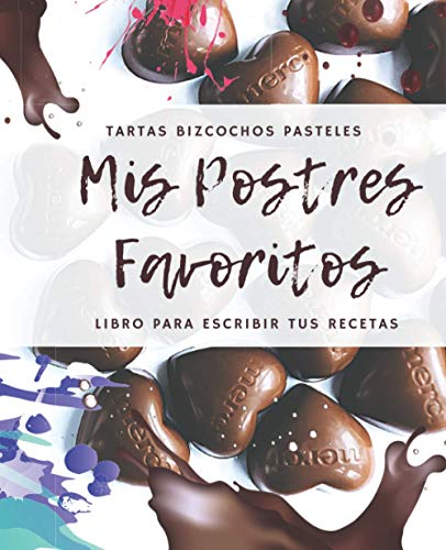 Mis Postres Favoritos: Cuaderno XL Para Escribir Tus Recetas de Repostería; color: Bombones (Libro de Recetas en Blanco)