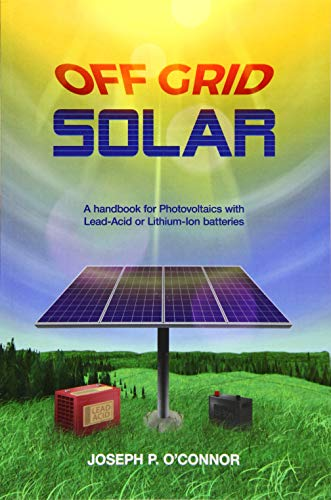 Price comparison product image Off Grid Solar: A handbook for Photovoltaics with Lead-Acid or Lithium-Ion batteries