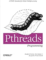 PThreads Programming: A POSIX Standard for Better Multiprocessing (A Nutshell Handbook)