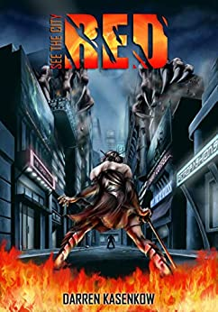 See The City Red: A Dystopian Horror Thriller by [Darren Kasenkow]