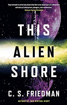 This Alien Shore (The Outworlds Book 1) by [C.S. Friedman]