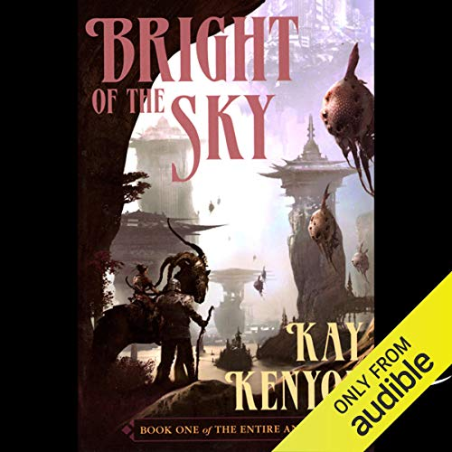 Bright of the Sky Audiobook By Kay Kenyon cover art